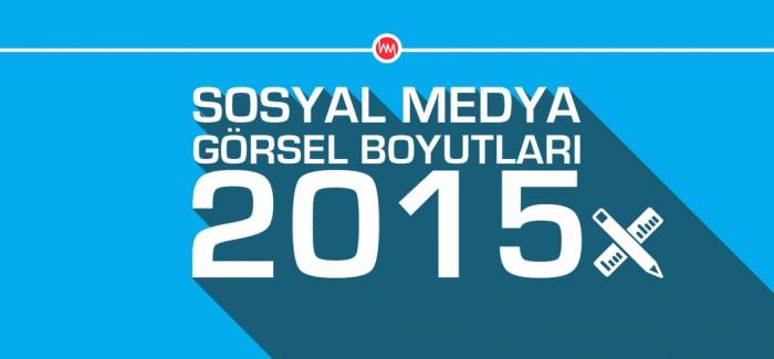 2015 Sosyal Medya Görsel Boyutları