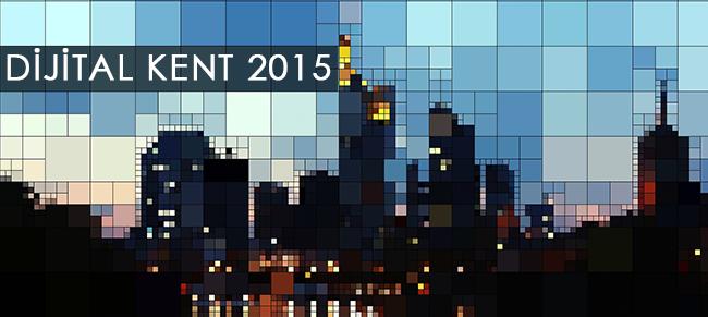 Dijital Kent 2015 – Yerel Yönetimler Dijital Varlık Reytingi