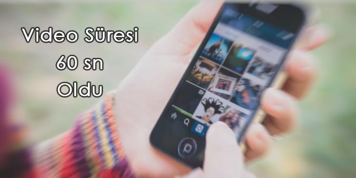 Instagram Video Süresini Uzattı